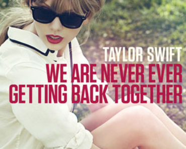 Taylor Swift -We Are Never Ever Getting Back Together